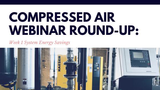Compressed Air Webinar Round-Up Week 1